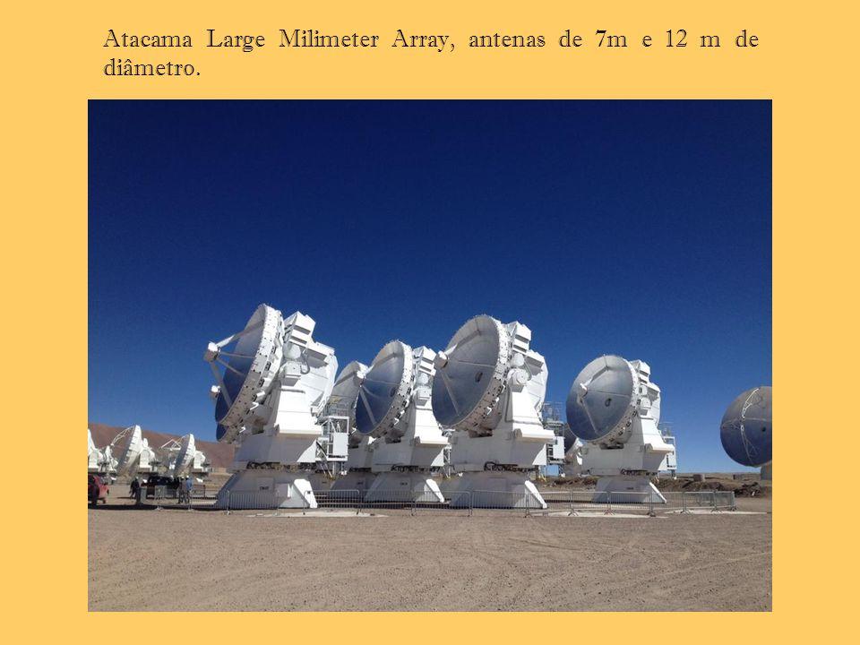 Atacama Large Milimeter Array, antenas de 7m e 12 m de diâmetro. .