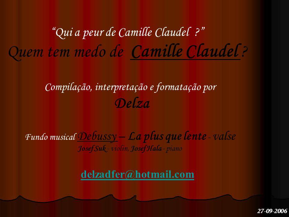 Qui a peur de Camille Claudel Quem tem medo de Camille Claudel