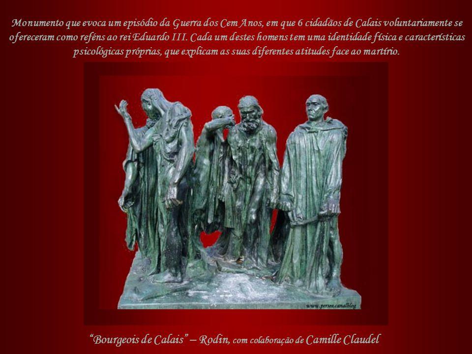 Bourgeois de Calais – Rodin, com colaboração de Camille Claudel