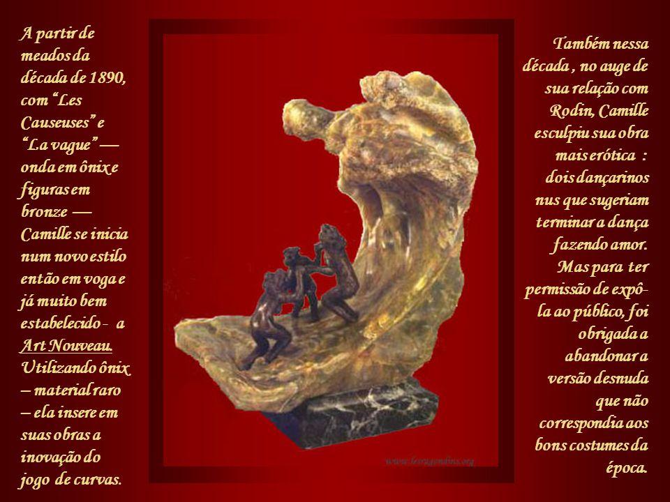 A partir de meados da década de 1890, com Les Causeuses e La vague — onda em ônix e figuras em bronze — Camille se inicia num novo estilo então em voga e já muito bem estabelecido - a Art Nouveau. Utilizando ônix – material raro – ela insere em suas obras a inovação do jogo de curvas.