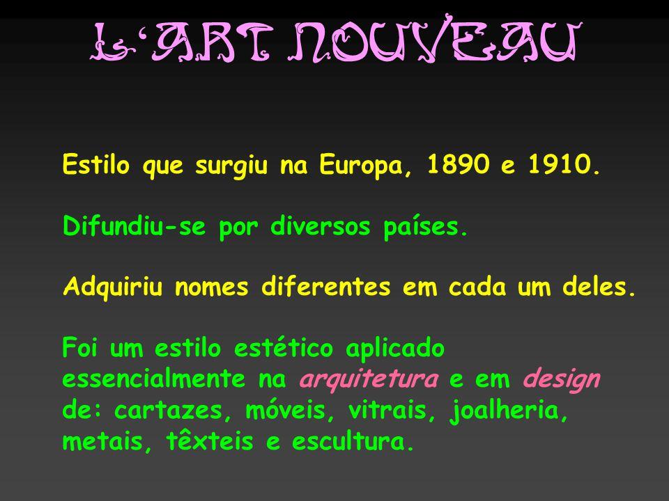 L'Art Nouveau Estilo que surgiu na Europa, 1890 e 1910.