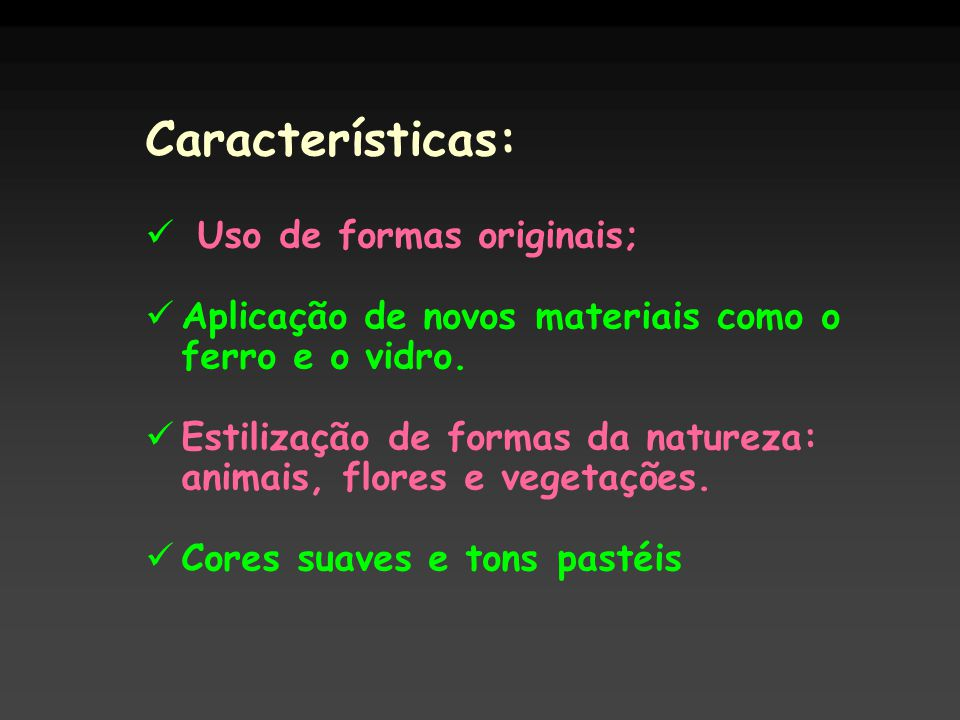 Características: Uso de formas originais;