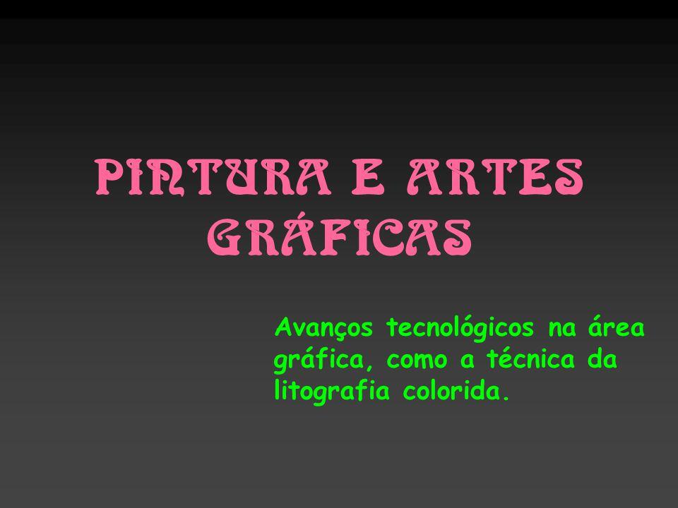 PINTURA E ARTES GRÁFICAS