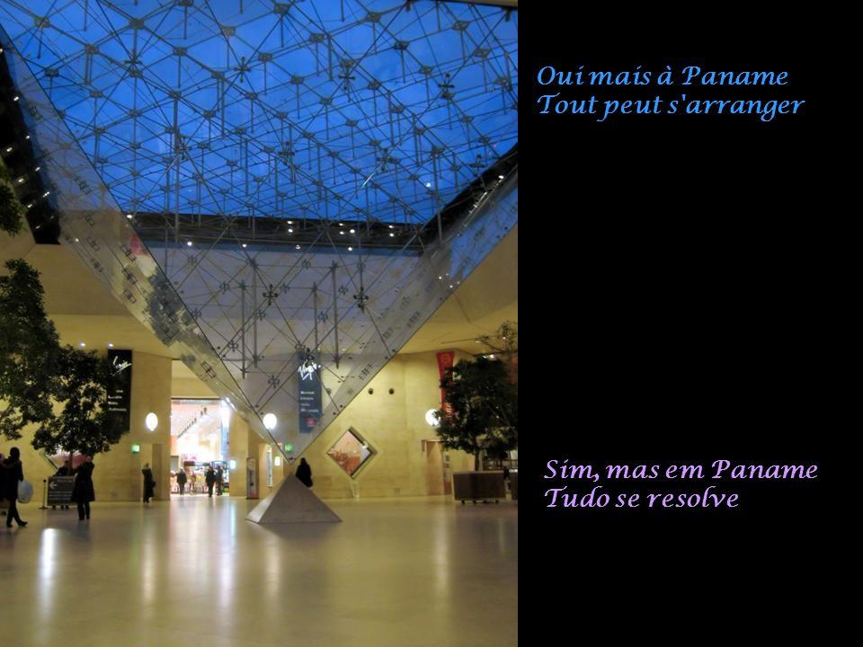 Oui mais à Paname Tout peut s arranger Sim, mas em Paname Tudo se resolve