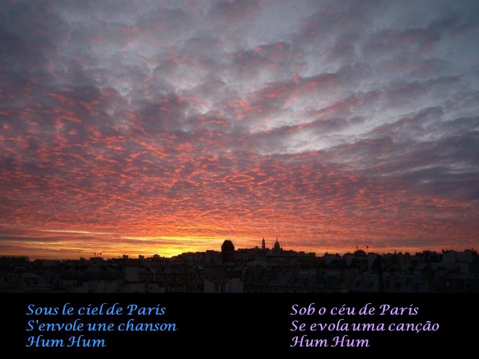 Sous le ciel de Paris S envole une chanson Hum Hum Sob o céu de Paris Se evola uma canção Hum Hum