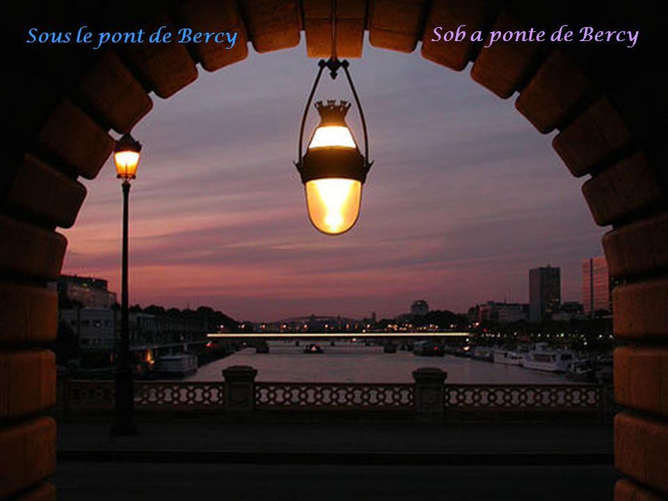 Sous le pont de Bercy Sob a ponte de Bercy