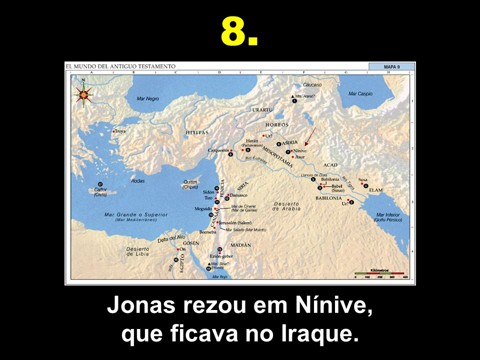 Jonas rezou em Nínive, que ficava no Iraque.