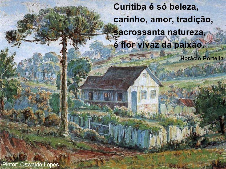 Curitiba é só beleza, carinho, amor, tradição, sacrossanta natureza,