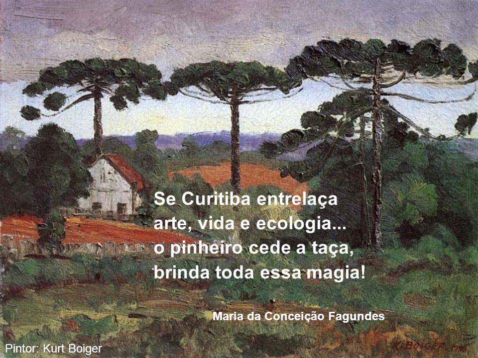 Se Curitiba entrelaça arte, vida e ecologia... o pinheiro cede a taça,