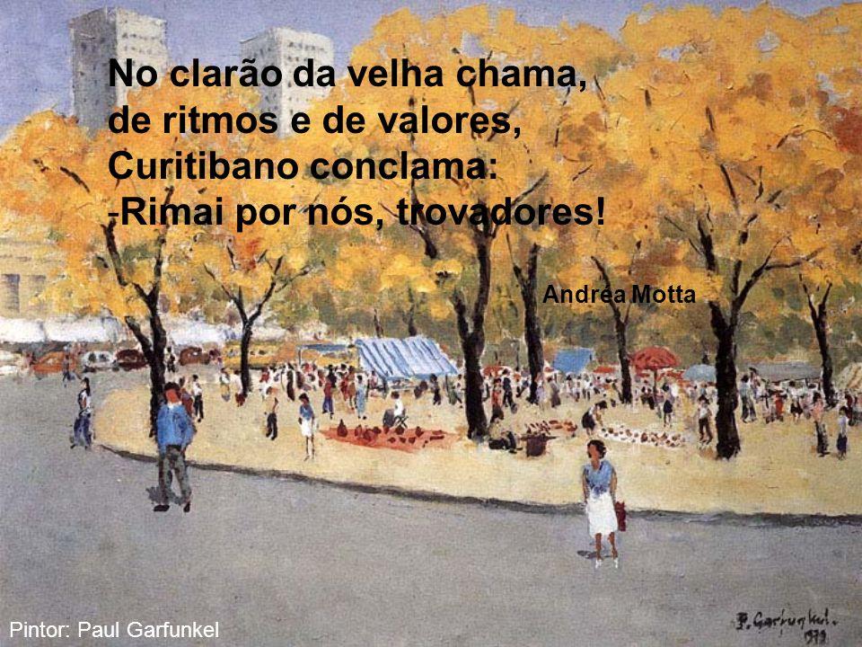 No clarão da velha chama, de ritmos e de valores, Curitibano conclama: