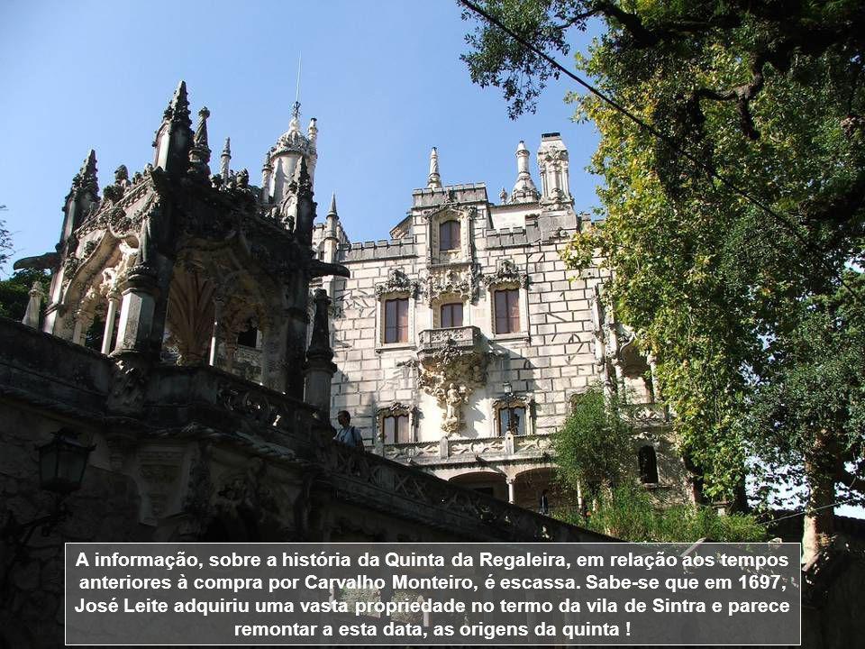 A informação, sobre a história da Quinta da Regaleira, em relação aos tempos anteriores à compra por Carvalho Monteiro, é escassa.