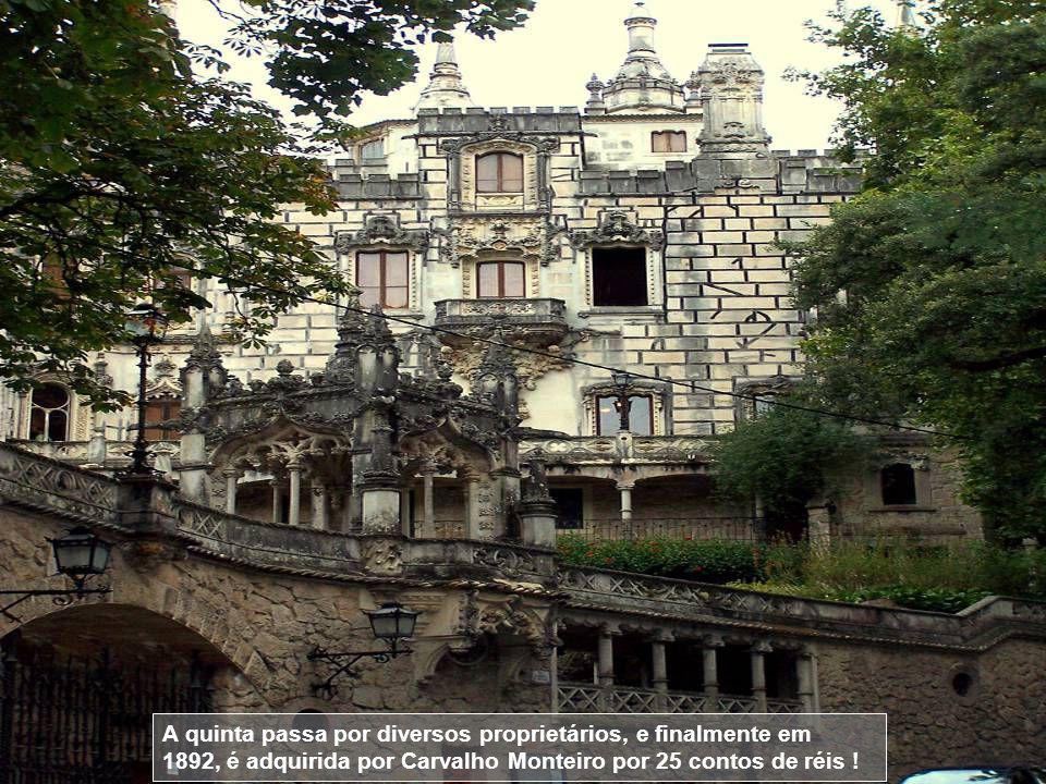 A quinta passa por diversos proprietários, e finalmente em 1892, é adquirida por Carvalho Monteiro por 25 contos de réis !
