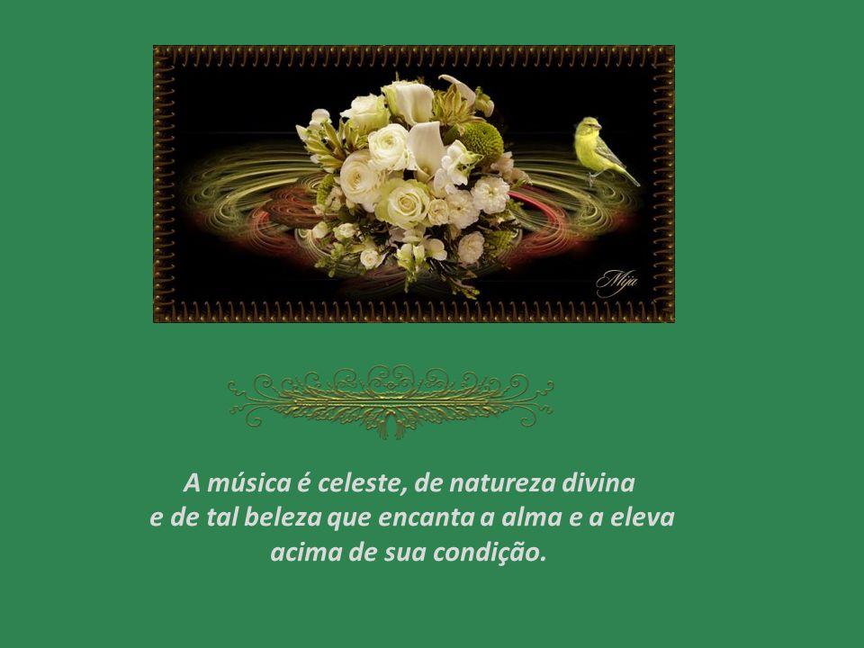 A música é celeste, de natureza divina