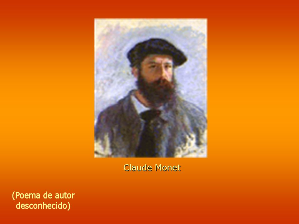 Claude Monet (Poema de autor desconhecido)