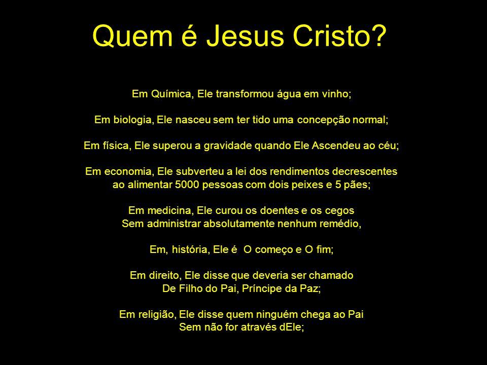 Quem é Jesus Cristo Em Química, Ele transformou água em vinho;