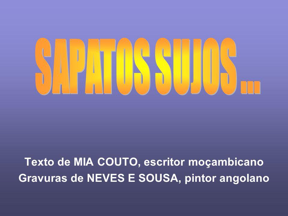 SAPATOS SUJOS ... Texto de MIA COUTO, escritor moçambicano