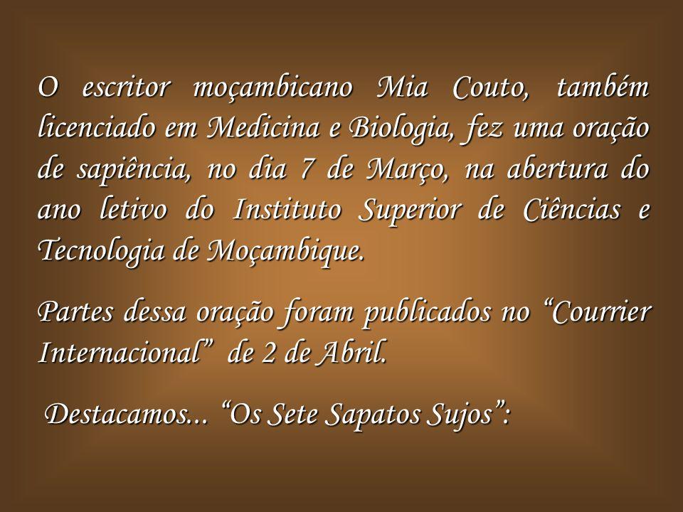 O escritor moçambicano Mia Couto, também licenciado em Medicina e Biologia, fez uma oração de sapiência, no dia 7 de Março, na abertura do ano letivo do Instituto Superior de Ciências e Tecnologia de Moçambique.
