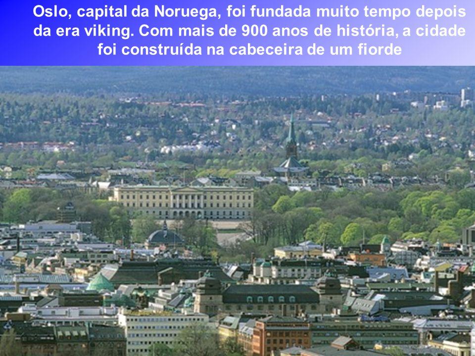 Oslo, capital da Noruega, foi fundada muito tempo depois da era viking