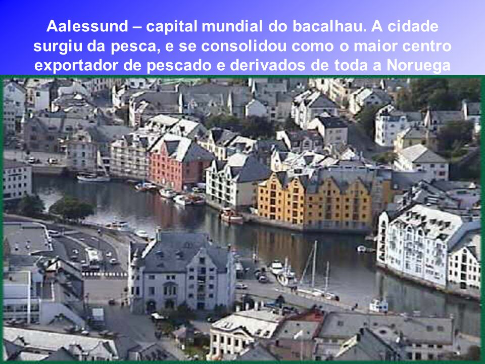 Aalessund – capital mundial do bacalhau