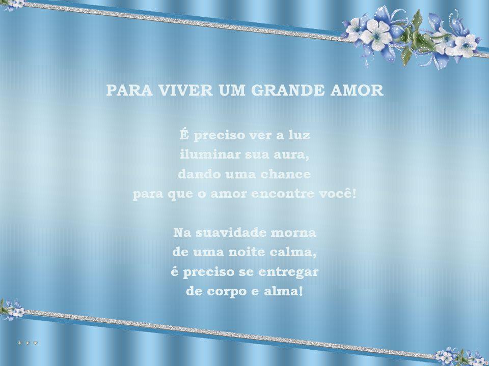 PARA VIVER UM GRANDE AMOR para que o amor encontre você!