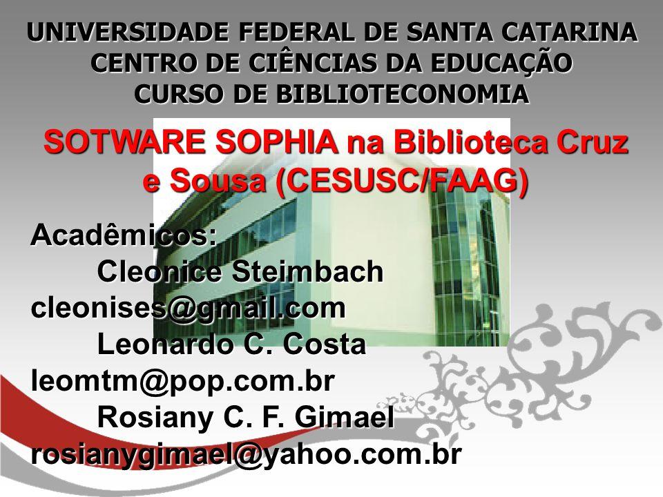 SOTWARE SOPHIA na Biblioteca Cruz e Sousa (CESUSC/FAAG)