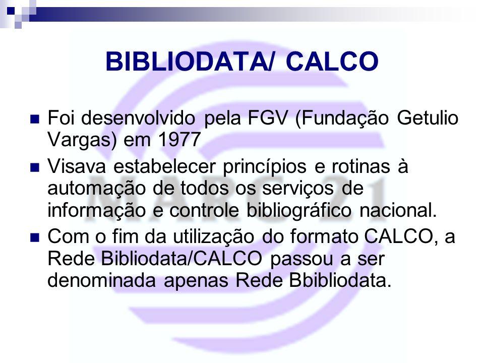 BIBLIODATA/ CALCO Foi desenvolvido pela FGV (Fundação Getulio Vargas) em 1977.