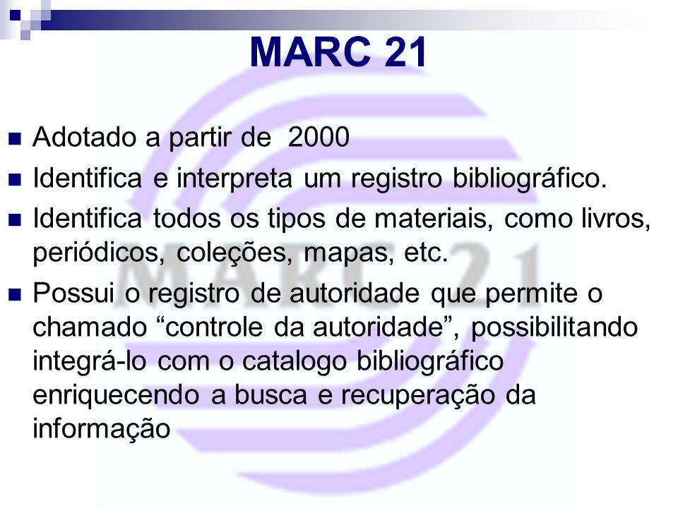 MARC 21 Adotado a partir de 2000
