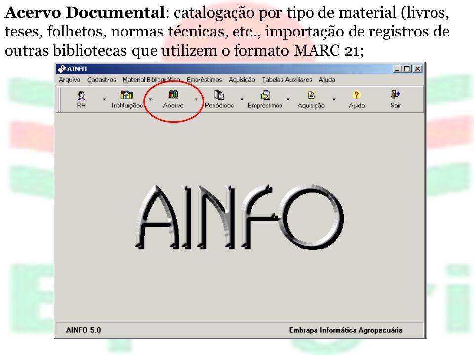 Acervo Documental: catalogação por tipo de material (livros, teses, folhetos, normas técnicas, etc., importação de registros de outras bibliotecas que utilizem o formato MARC 21;