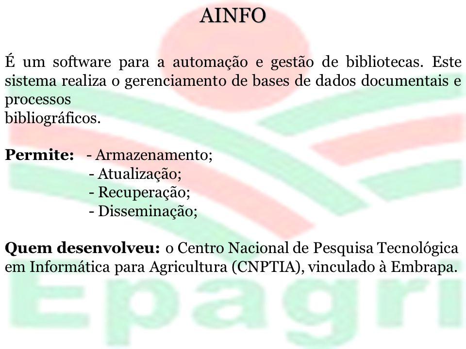AINFO É um software para a automação e gestão de bibliotecas. Este sistema realiza o gerenciamento de bases de dados documentais e processos.