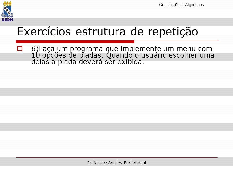 Exercícios estrutura de repetição