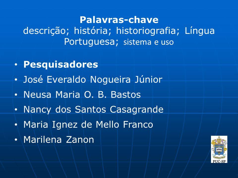 Palavras-chave descrição; história; historiografia; Língua Portuguesa; sistema e uso