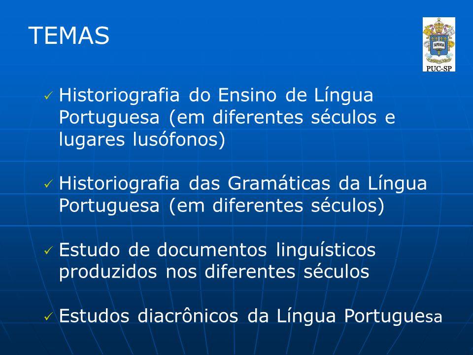 TEMAS Historiografia do Ensino de Língua Portuguesa (em diferentes séculos e lugares lusófonos)