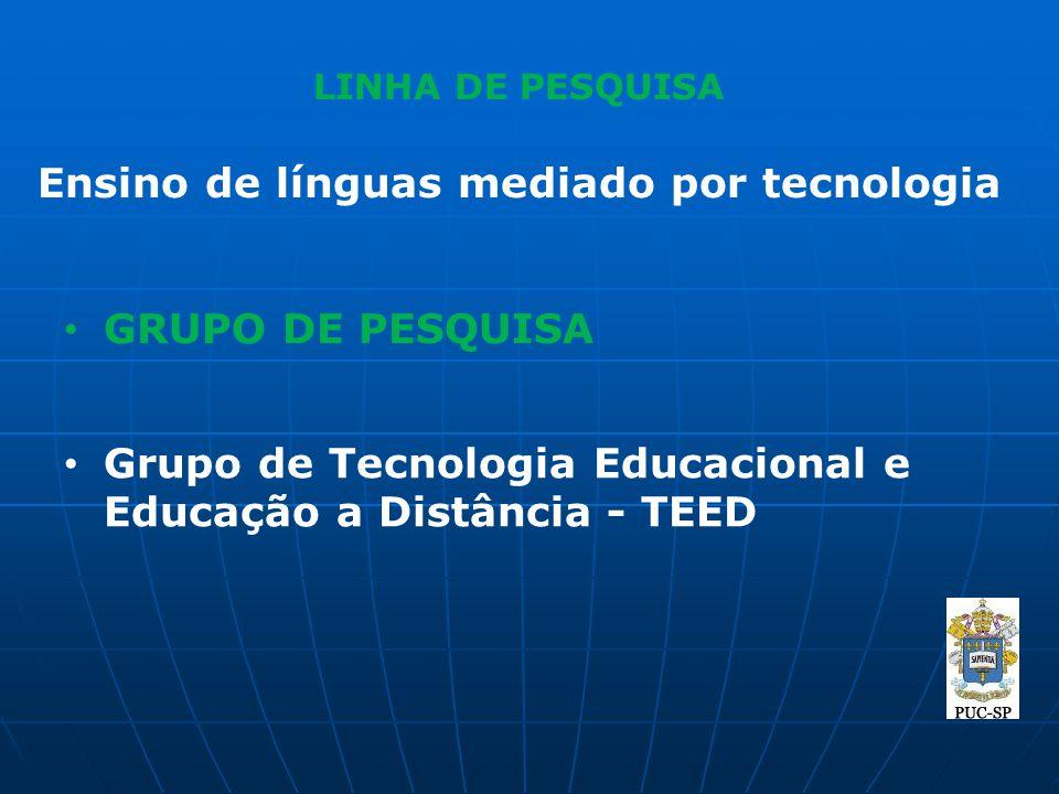LINHA DE PESQUISA Ensino de línguas mediado por tecnologia