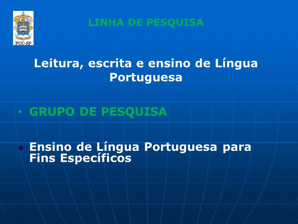 LINHA DE PESQUISA Leitura, escrita e ensino de Língua Portuguesa