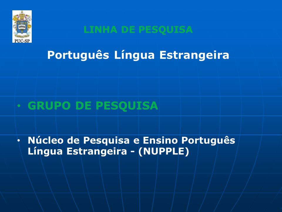 LINHA DE PESQUISA Português Língua Estrangeira