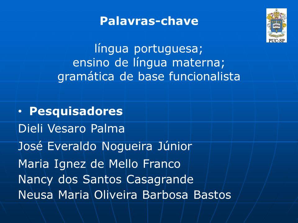 Palavras-chave língua portuguesa; ensino de língua materna; gramática de base funcionalista