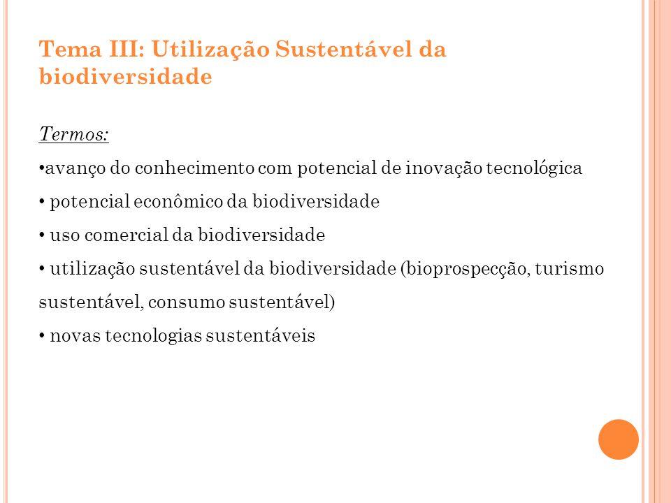 Tema III: Utilização Sustentável da biodiversidade