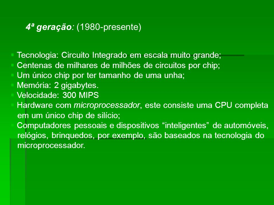 4ª geração: (1980-presente)