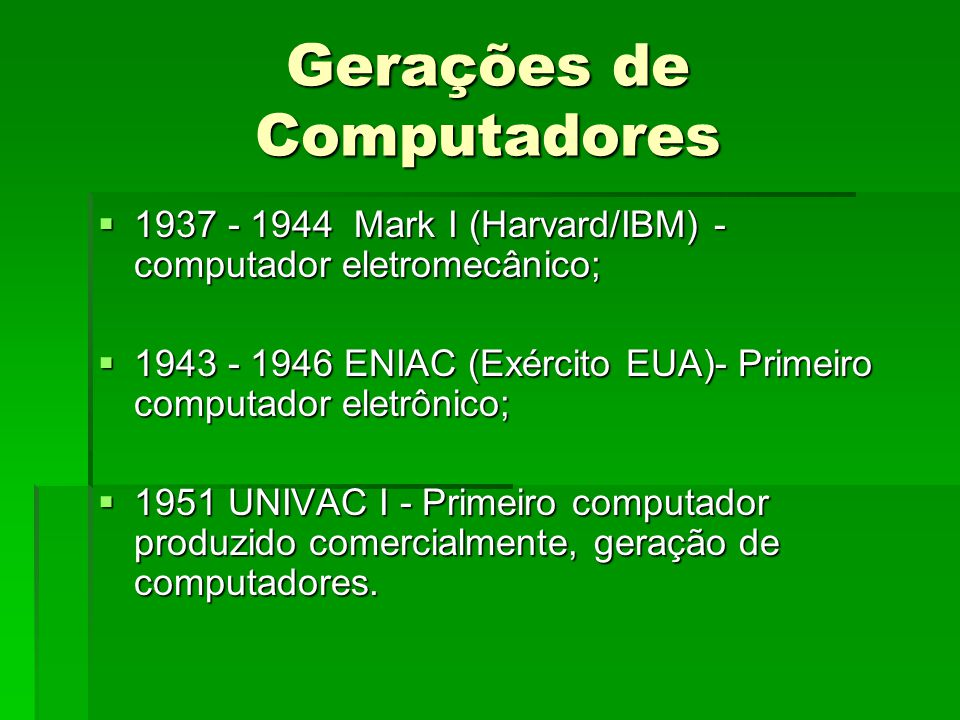 Gerações de Computadores