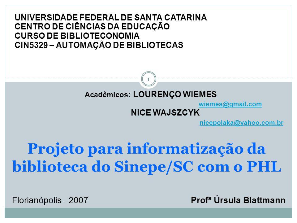 Projeto para informatização da biblioteca do Sinepe/SC com o PHL