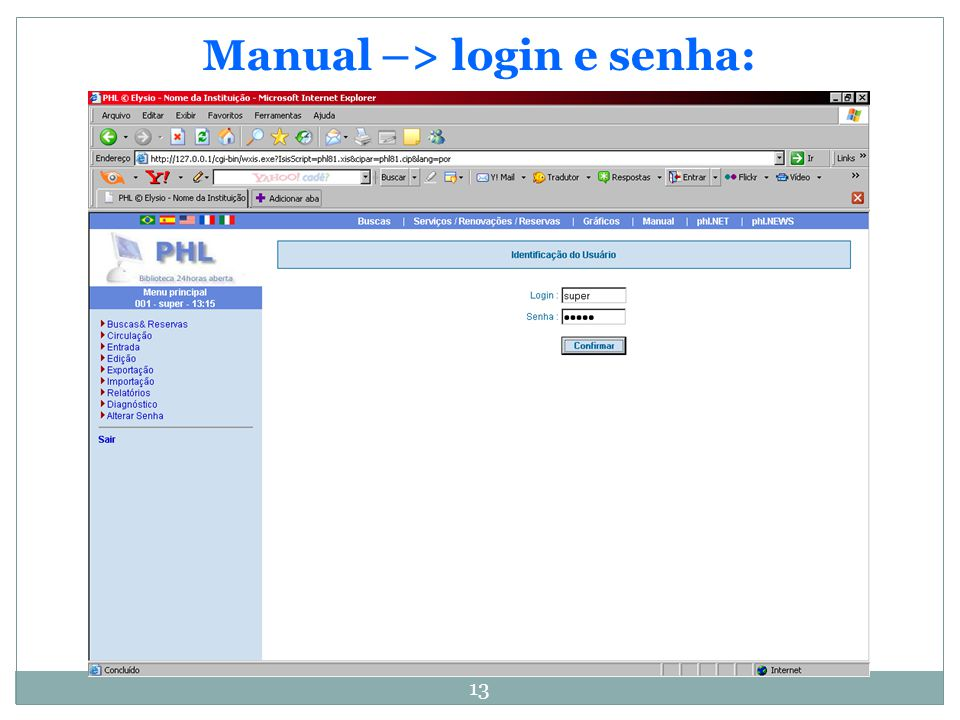 Manual –> login e senha: