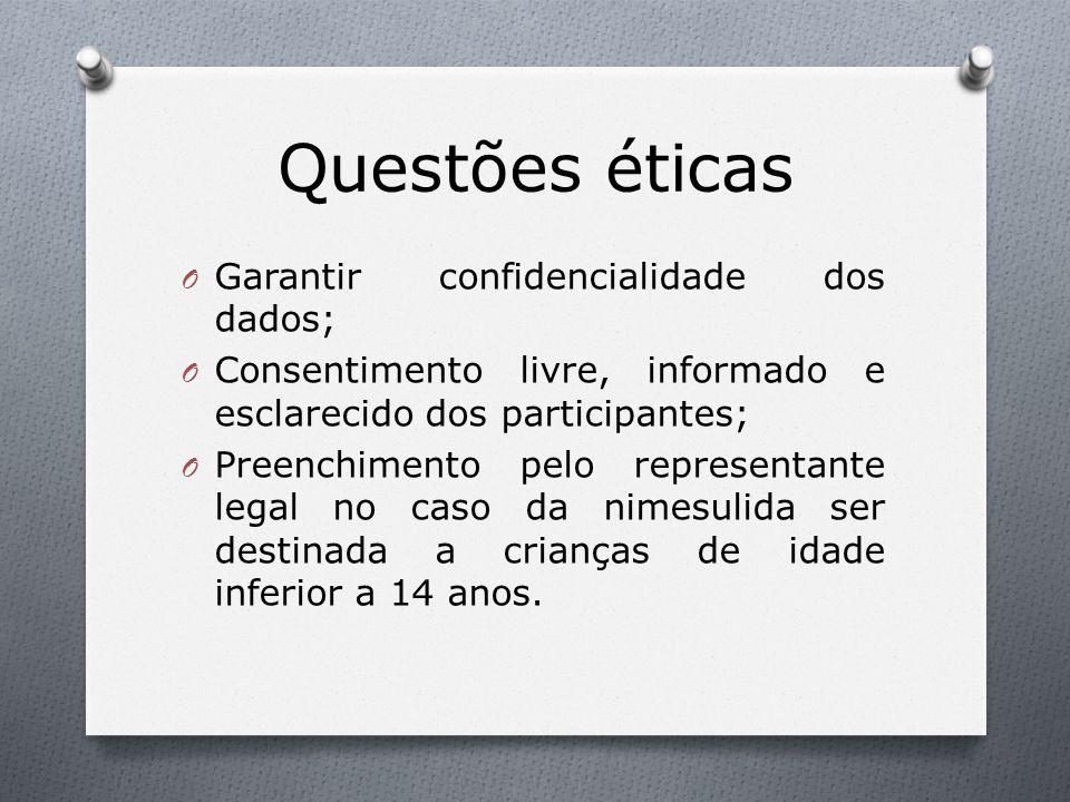 Questões éticas Garantir confidencialidade dos dados;