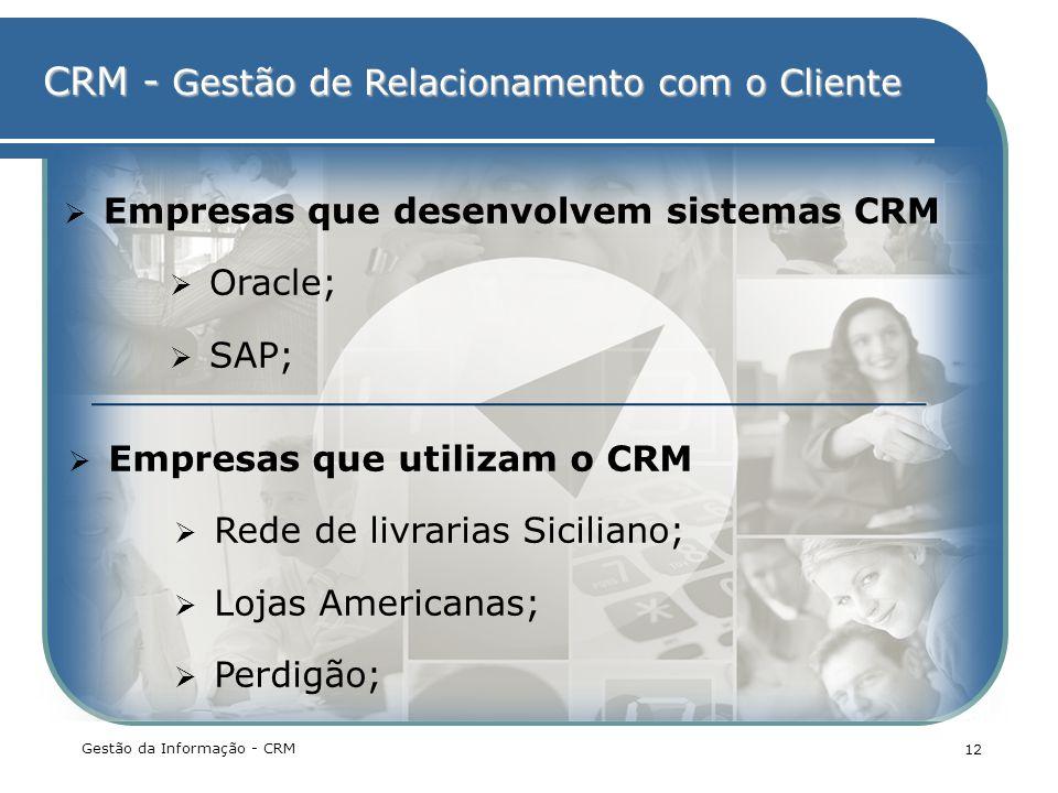 Empresas que desenvolvem sistemas CRM Oracle; SAP;