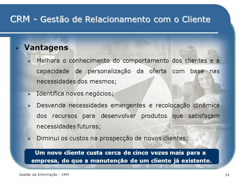 Vantagens Melhora o conhecimento do comportamento dos clientes e a capacidade de personalização da oferta com base nas necessidades dos mesmos;