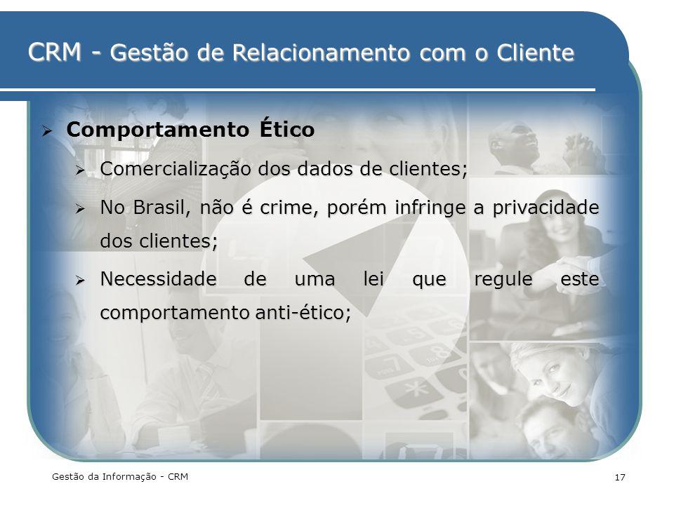 Comportamento Ético Comercialização dos dados de clientes;