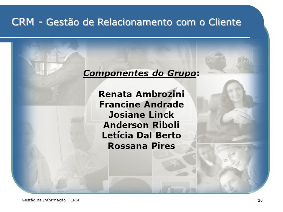 Componentes do Grupo: Renata Ambrozini Francine Andrade Josiane Linck