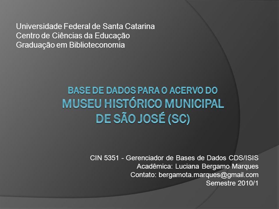 Universidade Federal de Santa Catarina Centro de Ciências da Educação Graduação em Biblioteconomia