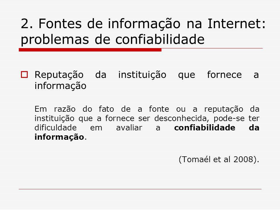 2. Fontes de informação na Internet: problemas de confiabilidade