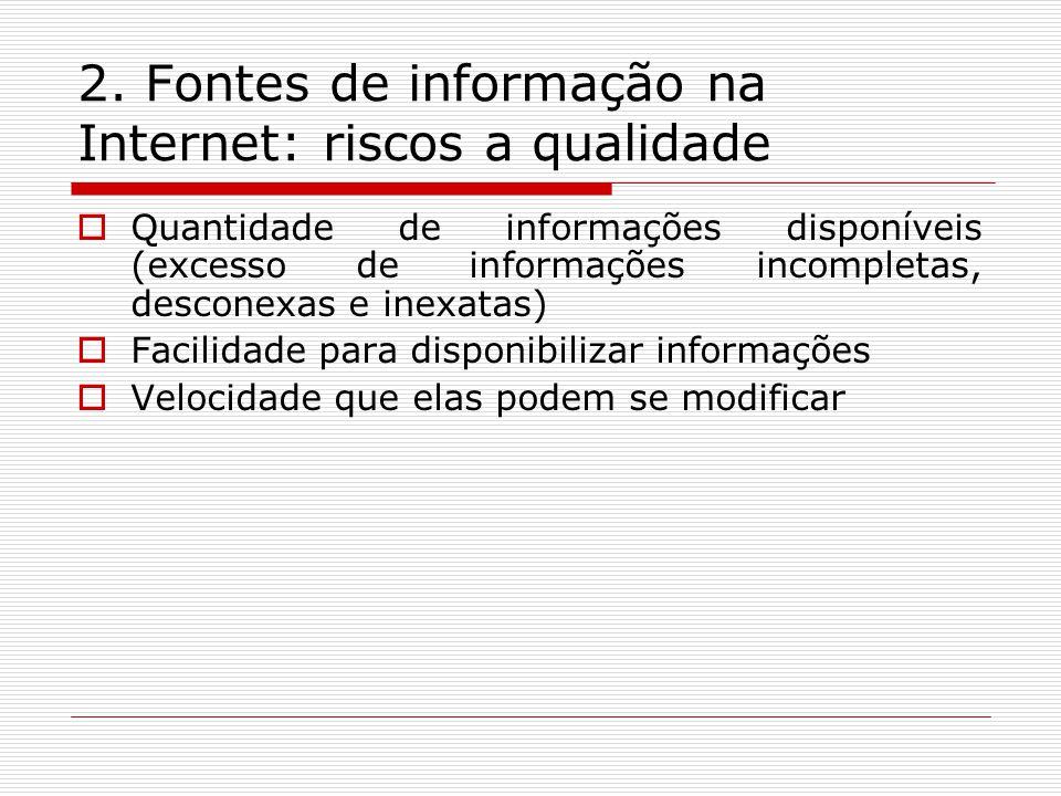 2. Fontes de informação na Internet: riscos a qualidade