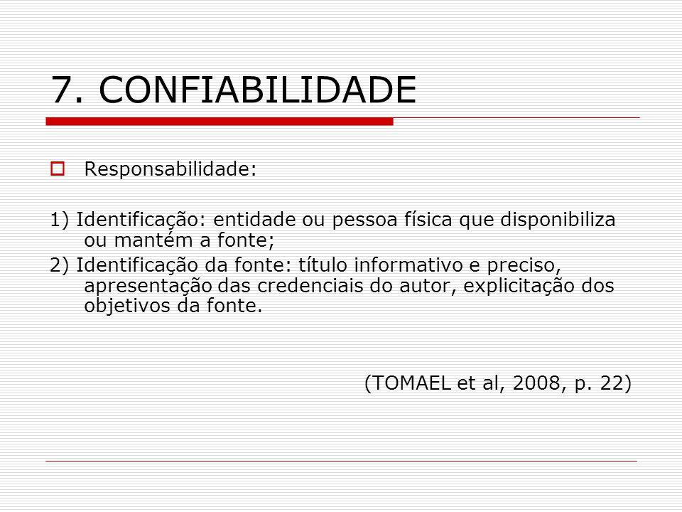 7. CONFIABILIDADE Responsabilidade: